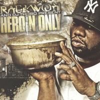 Raekwon - Heroin Only (Explicit)