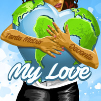 Tanto Metro & Devonte - My Love - Single