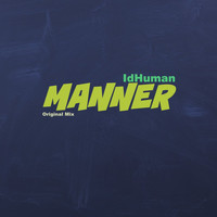 IdHuman - Manner(Original Mix)