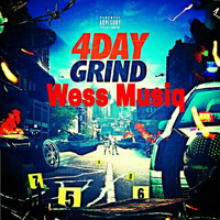 Wess Musiq - 4 Day Grind