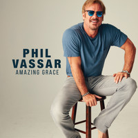 Phil Vassar - Amazing Grace
