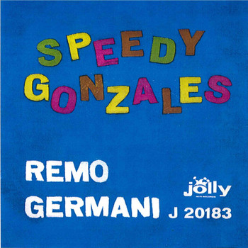 Remo Germani - E' lei - Speedy Gonzales
