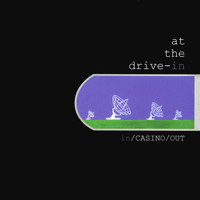 At The Drive-In - In / Casino / Out
