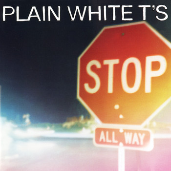 Plain White T's - Stop (Explicit)