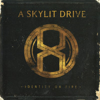 A Skylit Drive - Identity On Fire (Explicit)