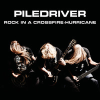 Piledriver - Rock in a Crossfire Hurricane