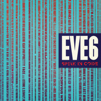 Eve 6 - Speak In Code (Explicit)