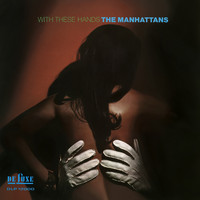 The Manhattans - With These Hands (Expanded Version)