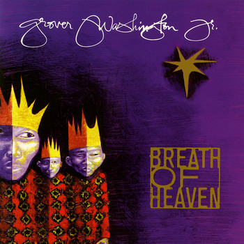 GROVER WASHINGTON, JR. - Breath of Heaven