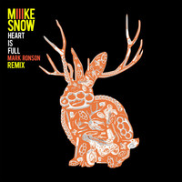 Miike Snow - Heart Is Full (Mark Ronson Remix)