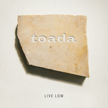 Live Low - Toada