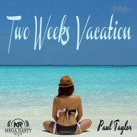 Paul Taylor - Two Weeks Vacation