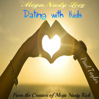 Paul Taylor - Mega Nasty Love: Dating with Kids