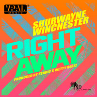 Shurwayne Winchester - Right Away