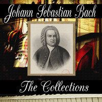 Johann Sebastian Bach - Johann Sebastian Bach: The Collection