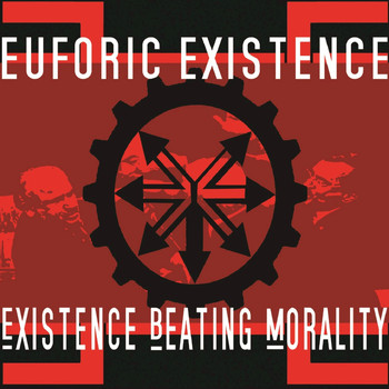 Euforic Existence - Existence Beating Morality
