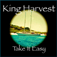 King Harvest - Take It Easy (Remaster) - Single