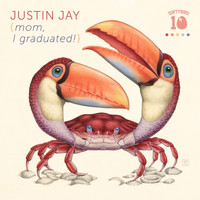 Justin Jay - Mom, I Graduated!