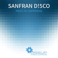 SanFran D!5co - Price Of Happiness