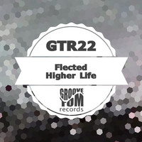Flected - Higher Life