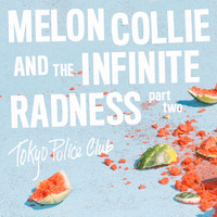 Tokyo Police Club - Melon Collie and the Infinite Radness (Part 2)