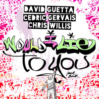 David Guetta & Cedric Gervais & Chris Willis - Would I Lie To You
