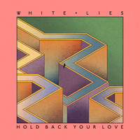 White Lies - Hold Back Your Love