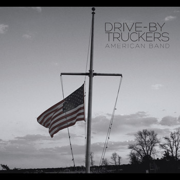 Drive-By Truckers - American Band