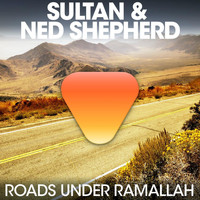 Sultan & Ned Shepard - Roads Under Ramallah