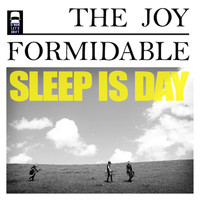 The Joy Formidable - Sleep Is Day (Explicit)