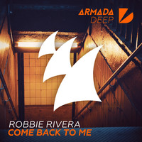 Robbie Rivera - Come Back To Me