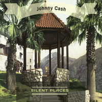 Johnny Cash - Silent Places