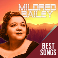 Mildred Bailey - Best Songs