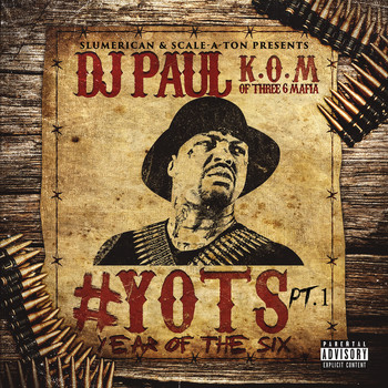 DJ Paul - Yots (Year of the Six), Pt. 1 (Explicit)