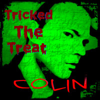 Colin - Tricked The Treat