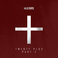 Majistrate - Twenty Plus Part 2