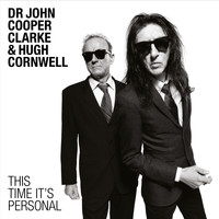 Dr. John Cooper Clarke and Hugh Cornwell - This Time It's Personal