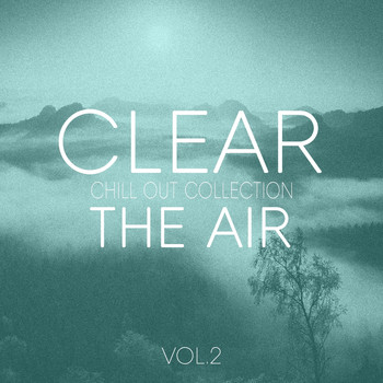Various Artists - Clear the Air, Vol. 2 - Chill Out Selection