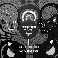 PRT Stacho - Who Are You