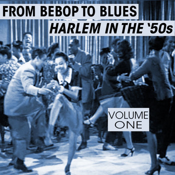 Various Artists - From Bebop To Blues: Harlem In The '50s Volume 1