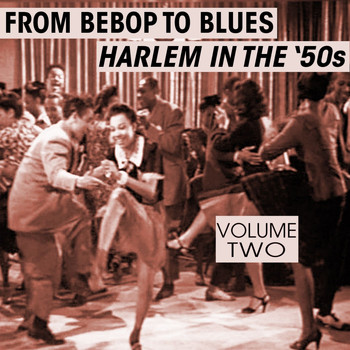 Various Artists - From Bebop To Blues: Harlem In The '50s Volume 2