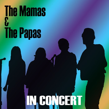 The Mamas & The Papas - The Mamas & The Papas (In Concert)