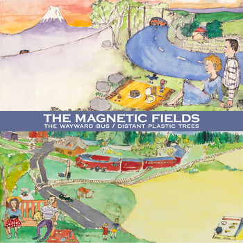 The Magnetic Fields - The Wayward Bus / Distant Plastic Trees (Remastered)