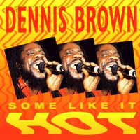Dennis Brown - Some Like It Hot