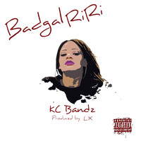 Kc Bandz - Bad Gal RiRi (Explicit)