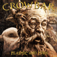 Crowbar - Plasmic And Pure