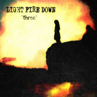 Light Fire Down - Three