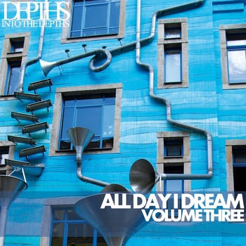 Various Artists - All Day I Dream, Vol. Three - Essential Deep House Selection