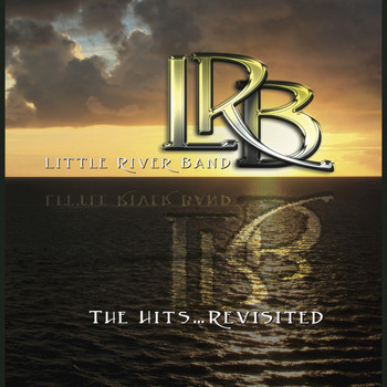 Little River Band - The Hits (Revisited)