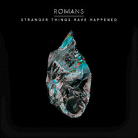 Romans - Stranger Things Have Happened